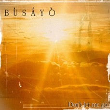 Busayo - Don't Let Me Go - MP3 Download