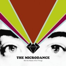 The Microdance - We Are Made Of Evil Things - Single - MP3 DOWNLOAD