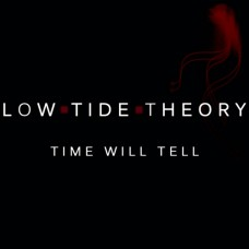 Low Tide Theory - 'Time Will Tell' - MP3 DOWNLOAD